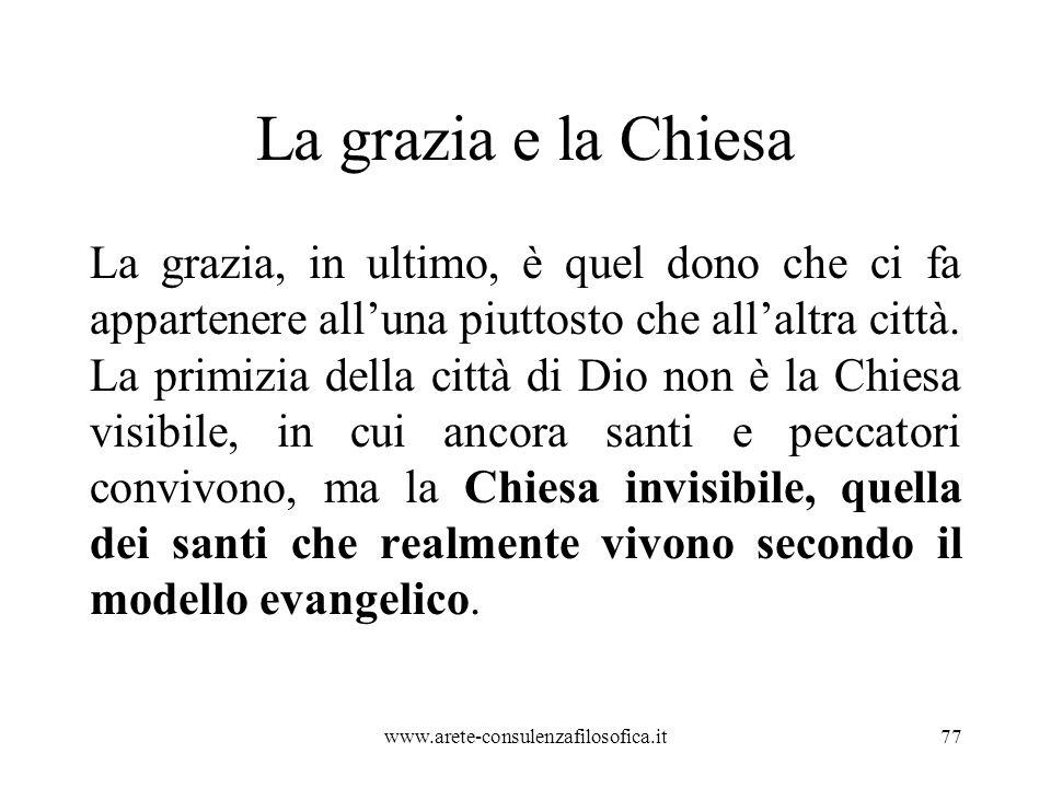 La grazia e la Chiesa La grazia, in ultimo, è quel dono che ci fa appartenere all'una piuttosto che all'altra città.