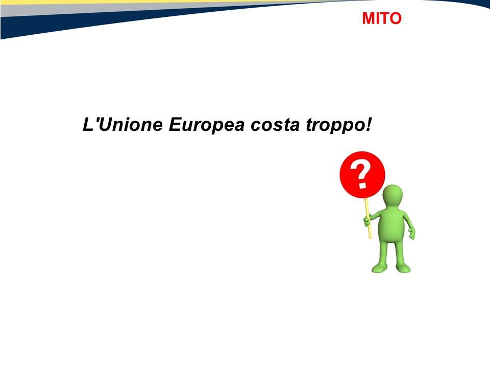 L'Unione Europea costa troppo! MITO