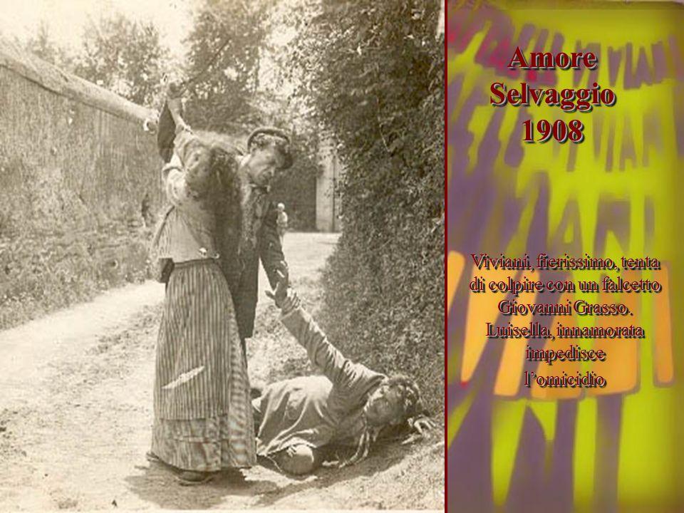 Viviani, fierissimo, tenta di colpire con un falcetto Giovanni Grasso. Luisella, innamorata impedisce l'omicidio l'omicidio Amore Selvaggio 1908 1908