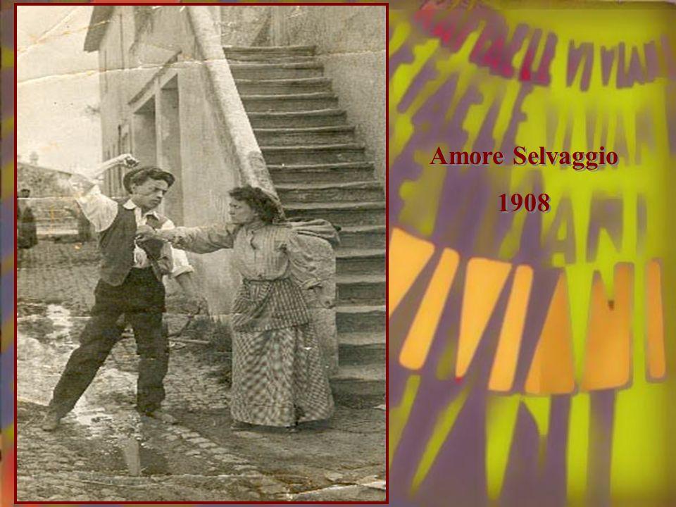 1908 Amore Selvaggio 1908