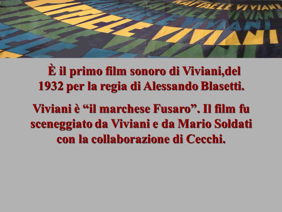 È il primo film sonoro di Viviani,del 1932 per la regia di Alessando Blasetti. È il primo film sonoro di Viviani,del 1932 per la regia di Alessando Bl