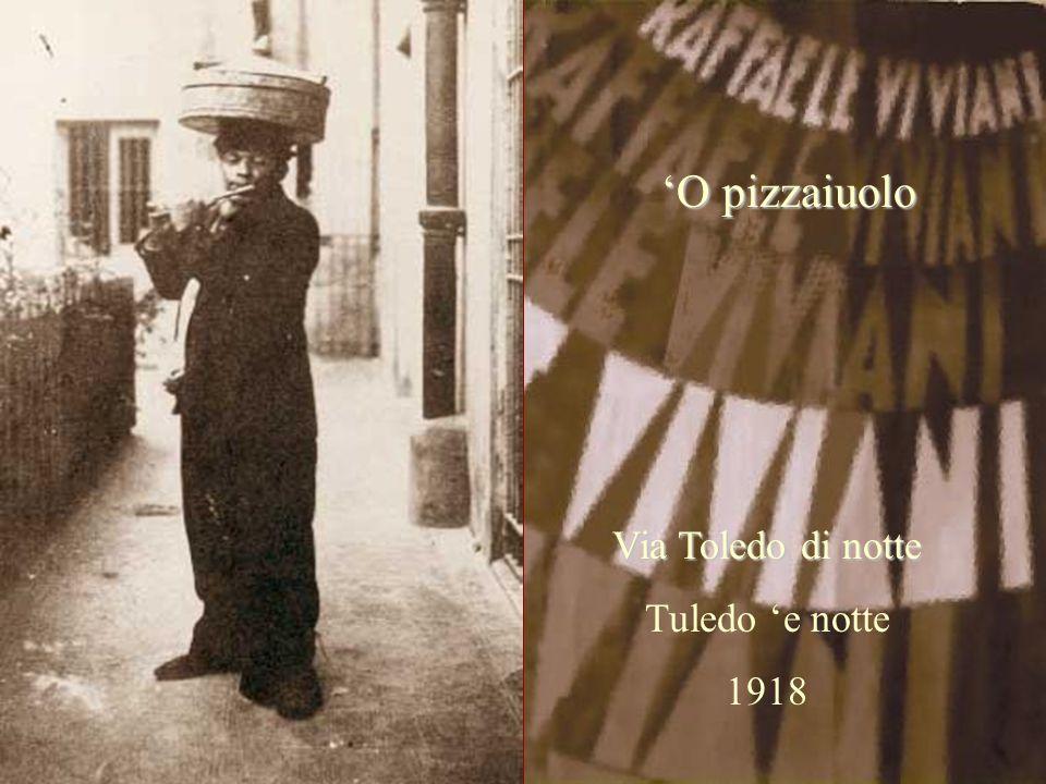 'O pizzaiuolo Via Toledo di notte Tuledo 'e notte 1918