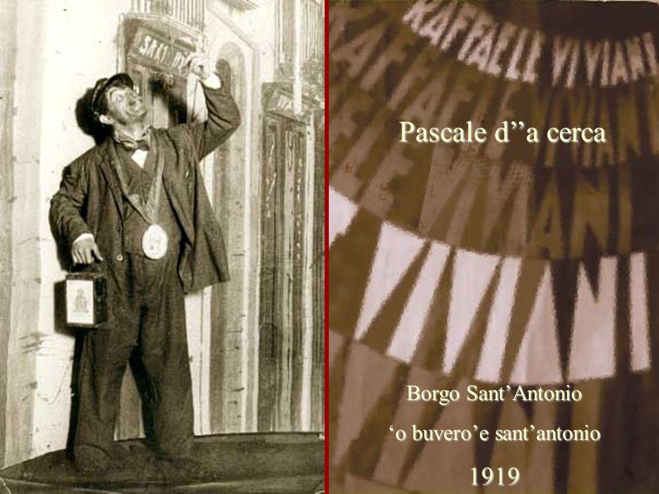 Borgo Sant'Antonio 'o buvero'e sant'antonio 1919 Pascale d''a cerca