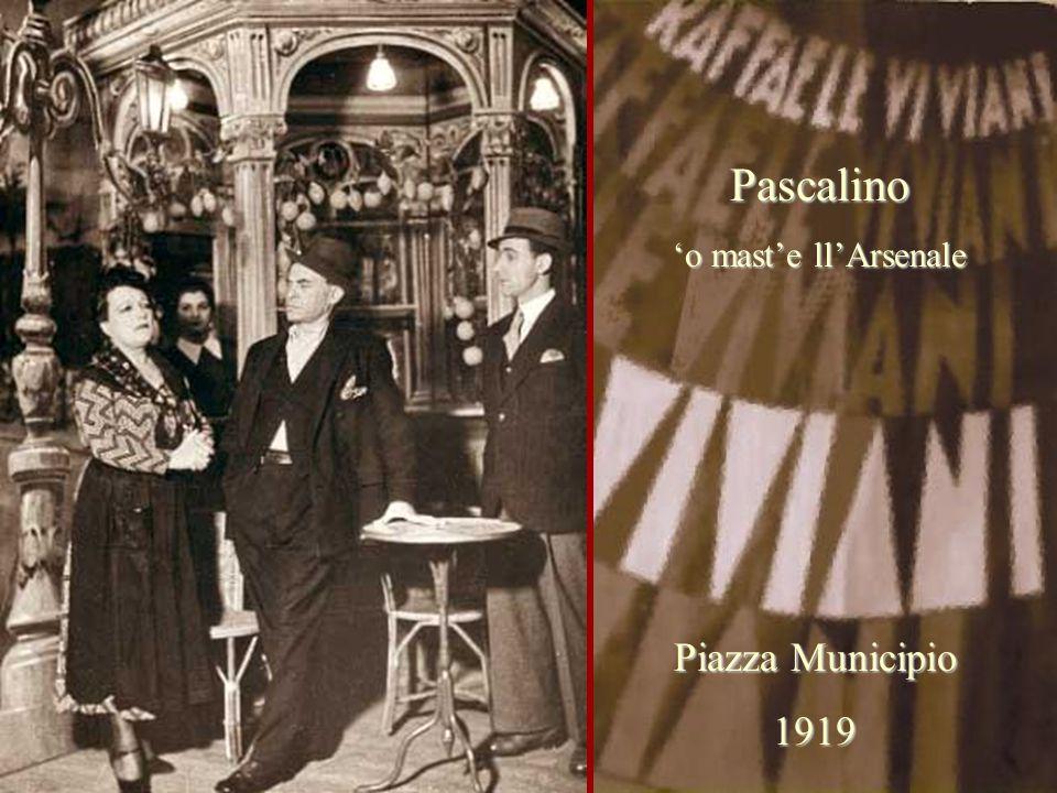 Piazza Municipio 1919 Pascalino 'o mast'e ll'Arsenale