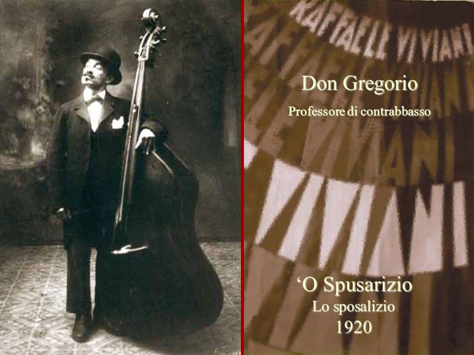 Don Gregorio Professore di contrabbasso 'O Spusarizio Lo sposalizio 1920
