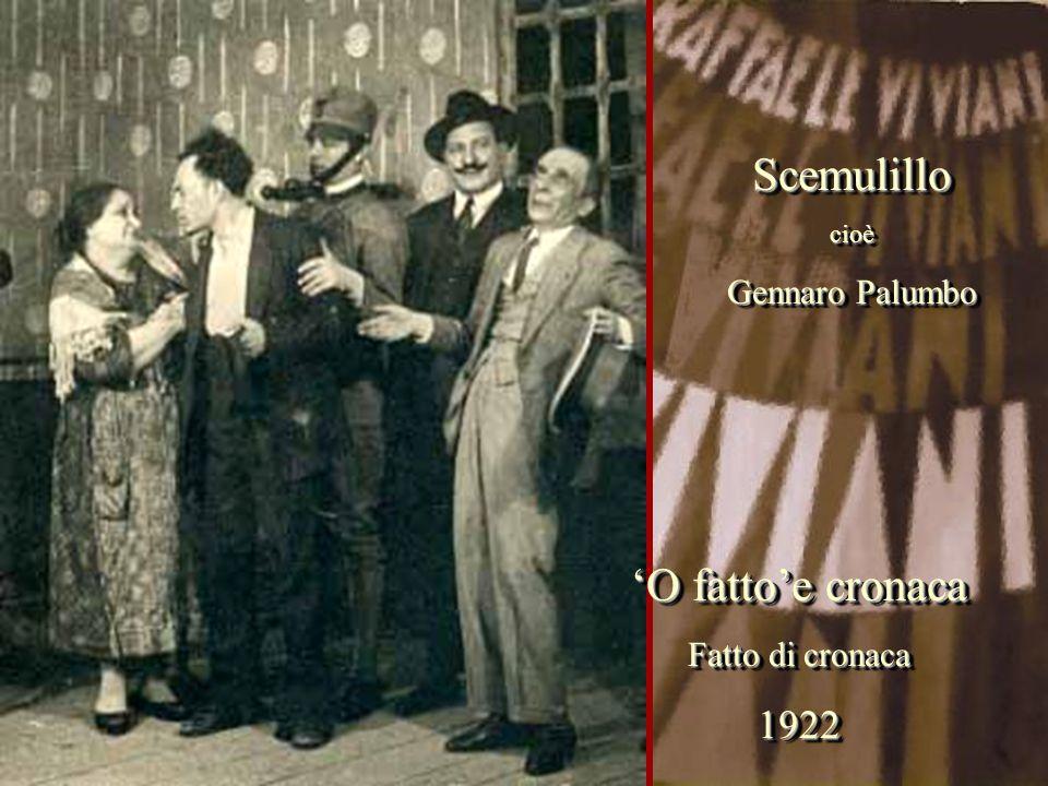 'O fatto'e cronaca Fatto di cronaca 1922 'O fatto'e cronaca Fatto di cronaca 1922 Scemulillocioè Gennaro Palumbo Scemulillocioè
