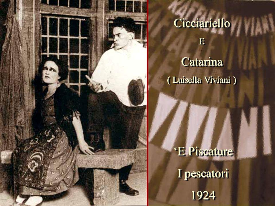 'E Piscature I pescatori 1924 'E Piscature I pescatori 1924 CicciarielloECatarina ( Luisella Viviani ) CicciarielloECatarina