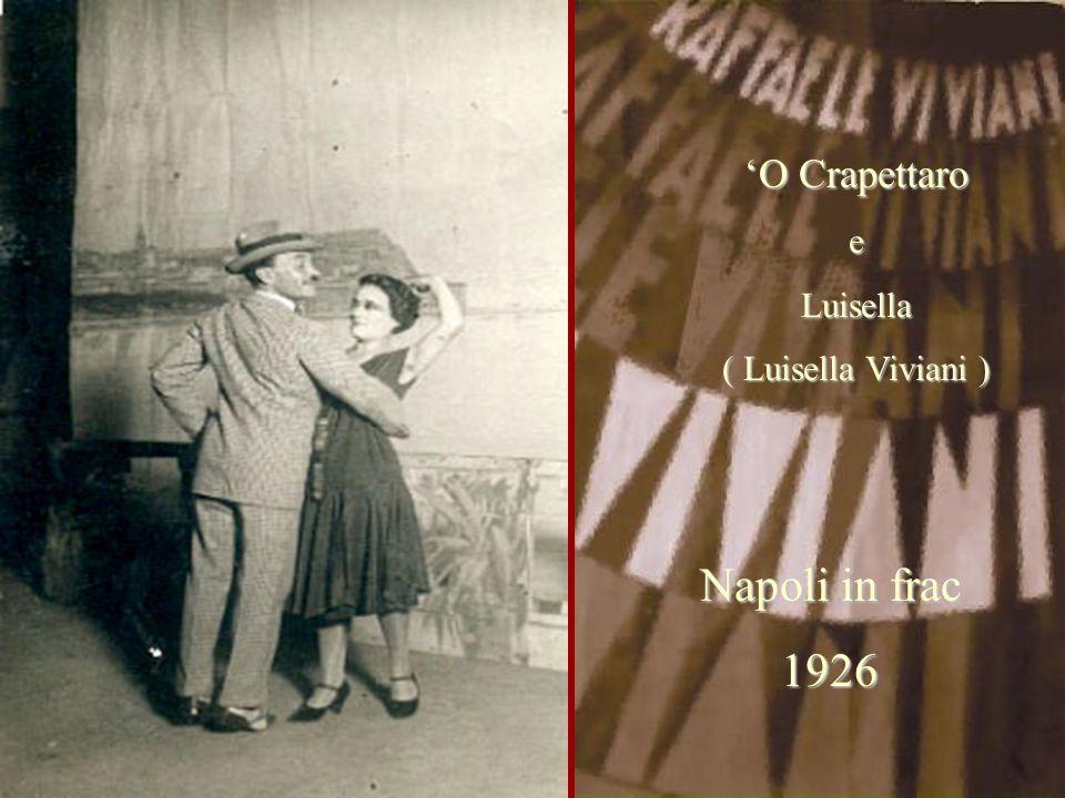 Napoli in frac 1926 'O Crapettaro eLuisella ( Luisella Viviani )