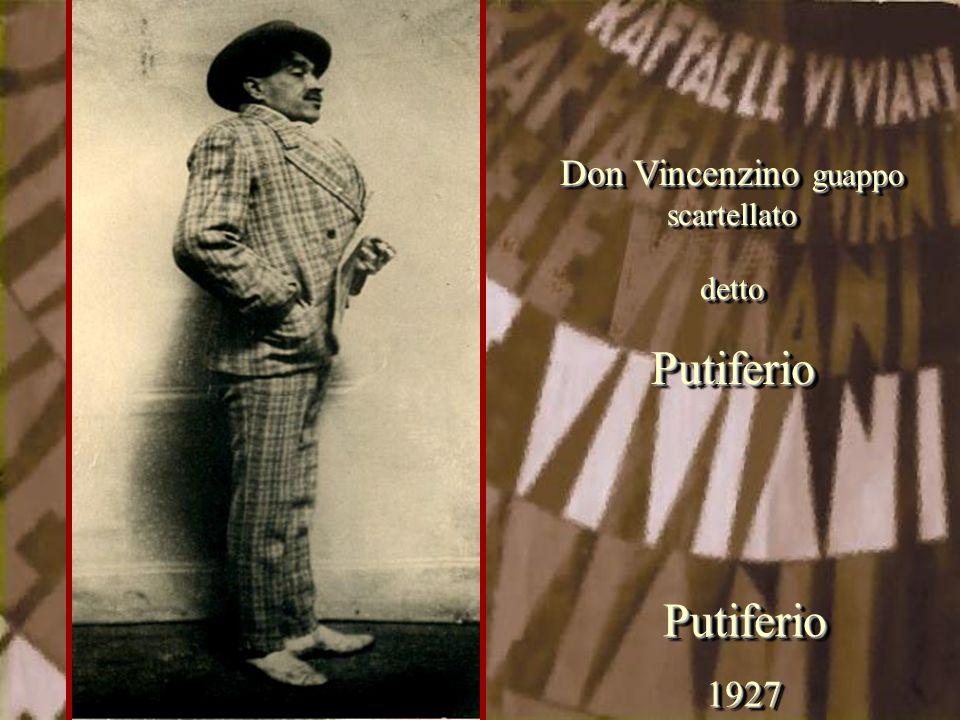 Putiferio1927Putiferio1927 Don Vincenzino guappo scartellato dettoPutiferio dettoPutiferio