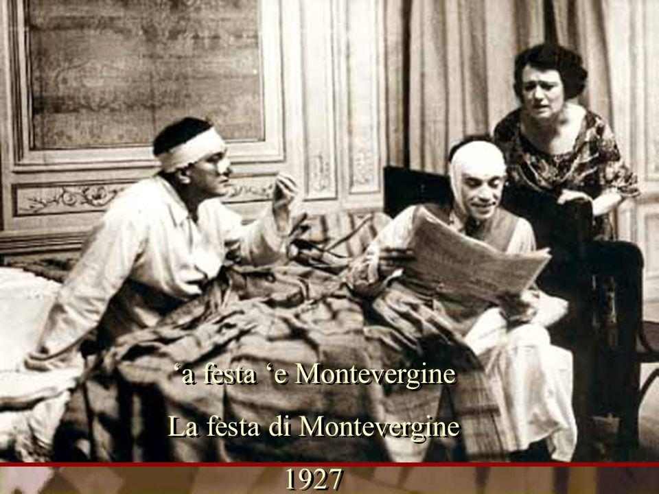'a festa 'e Montevergine La festa di Montevergine 1927 'a festa 'e Montevergine La festa di Montevergine 1927