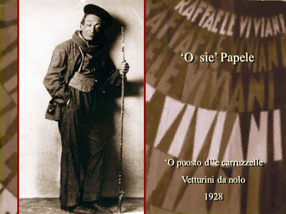 'O puosto d''e carruzzelle Vetturini da nolo 1928 'O puosto d''e carruzzelle Vetturini da nolo 1928 'O sie' Papele