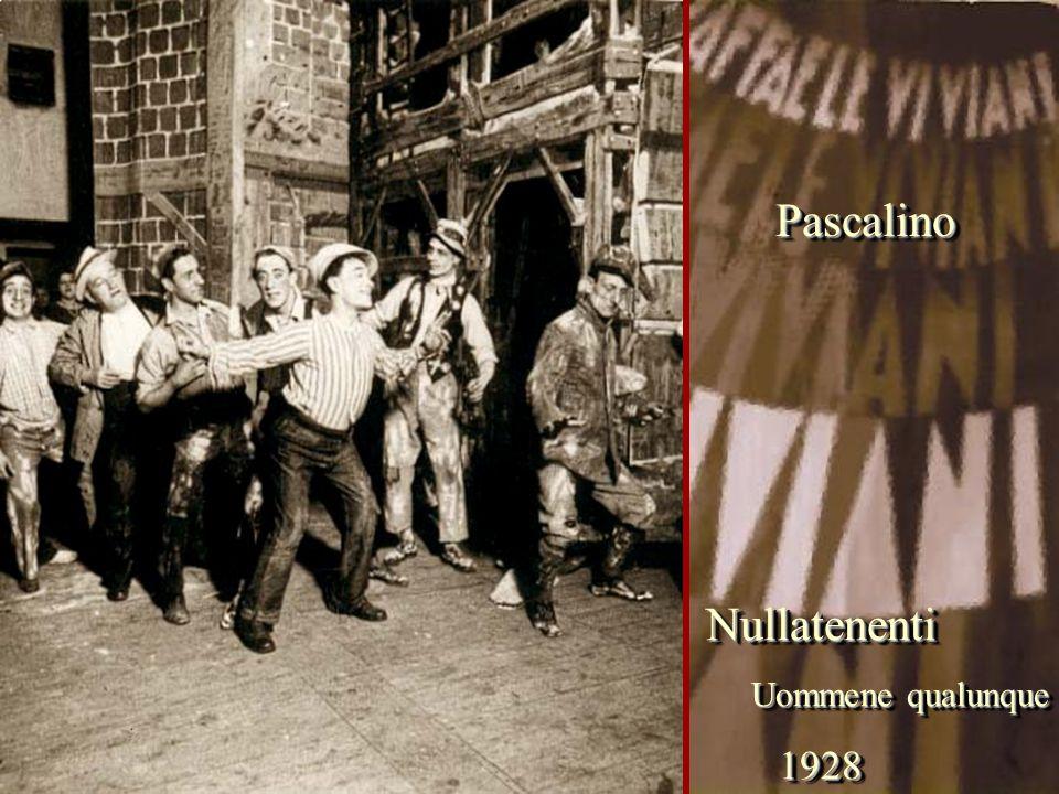 Nullatenenti Uommene qualunque 1928Nullatenenti 1928 PascalinoPascalino