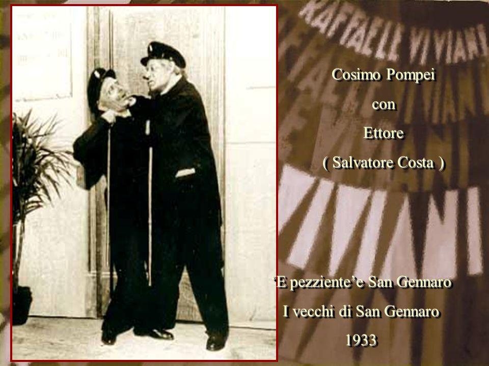 'E pezziente'e San Gennaro I vecchi di San Gennaro 1933 'E pezziente'e San Gennaro I vecchi di San Gennaro 1933 Cosimo Pompei conEttore ( Salvatore Co