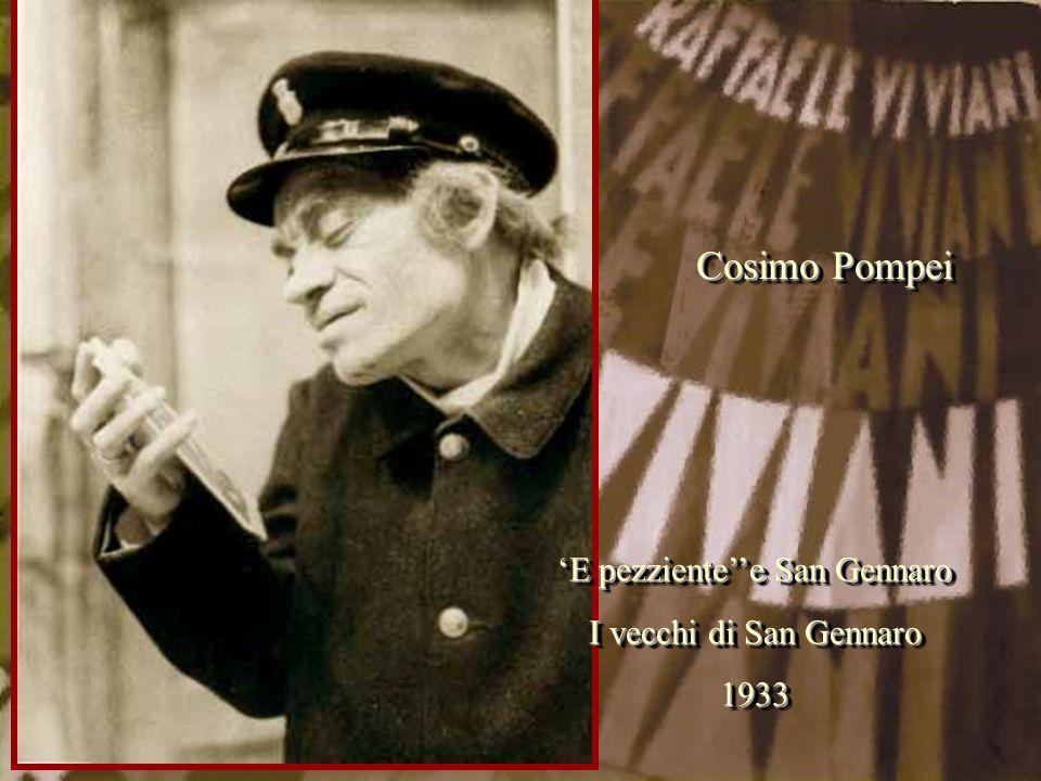 'E pezziente''e San Gennaro I vecchi di San Gennaro 1933 'E pezziente''e San Gennaro I vecchi di San Gennaro 1933 Cosimo Pompei