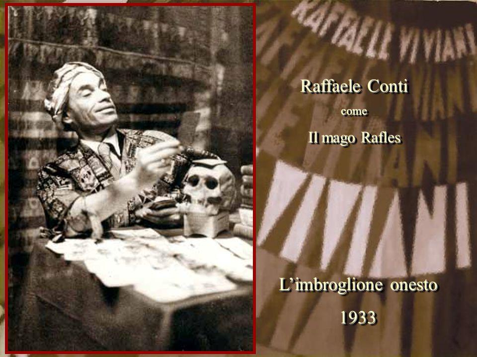L'imbroglione onesto 1933 1933 Raffaele Conti come Il mago Rafles Raffaele Conti come Il mago Rafles