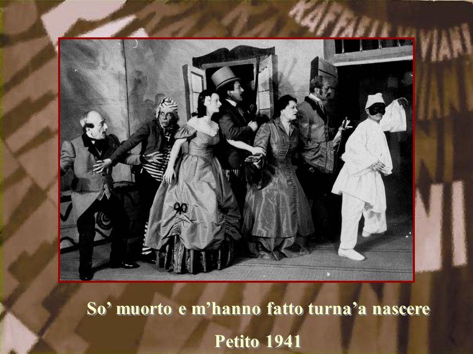 So' muorto e m'hanno fatto turna'a nascere Petito 1941 So' muorto e m'hanno fatto turna'a nascere Petito 1941