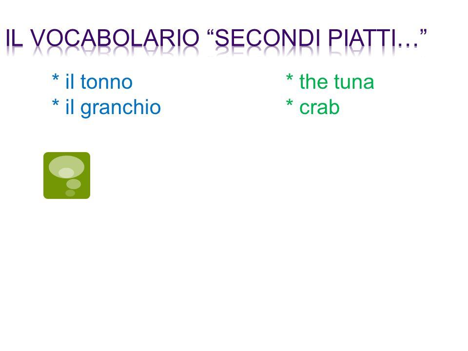 * il tonno * il granchio * the tuna * crab