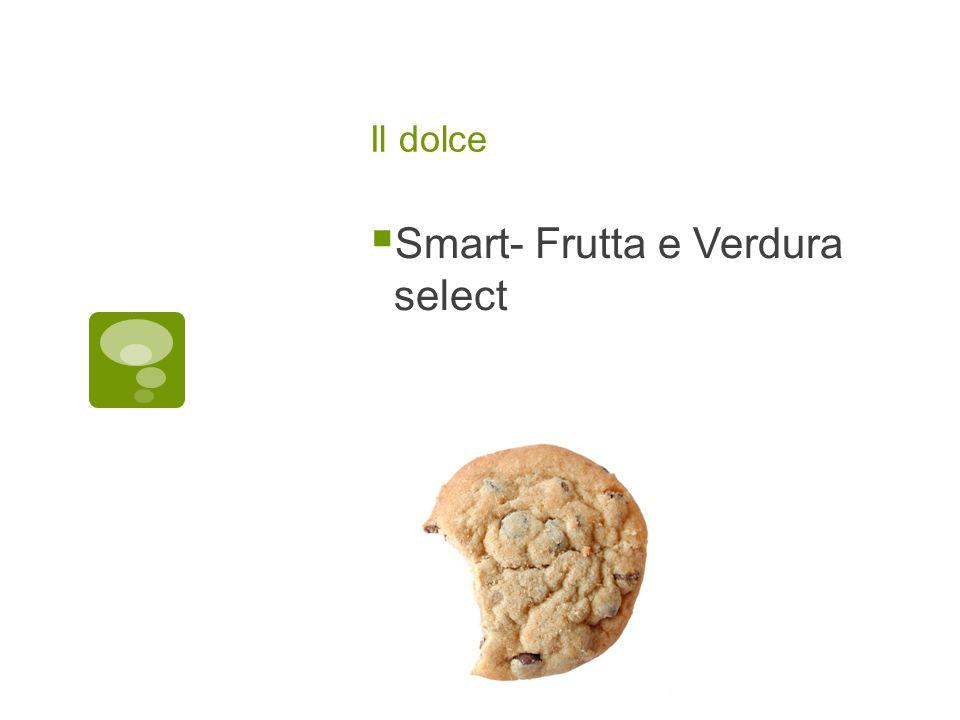Il dolce  Smart- Frutta e Verdura select