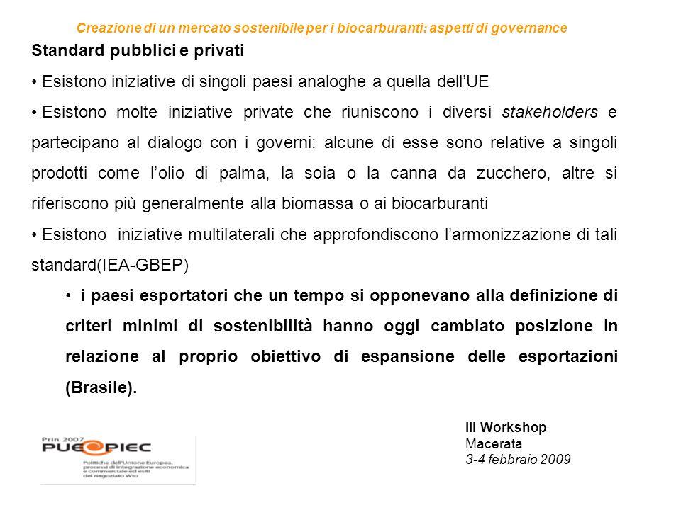 III Workshop Macerata 3-4 febbraio 2009 Creazione di un mercato sostenibile per i biocarburanti: aspetti di governance Standard pubblici e privati Esi