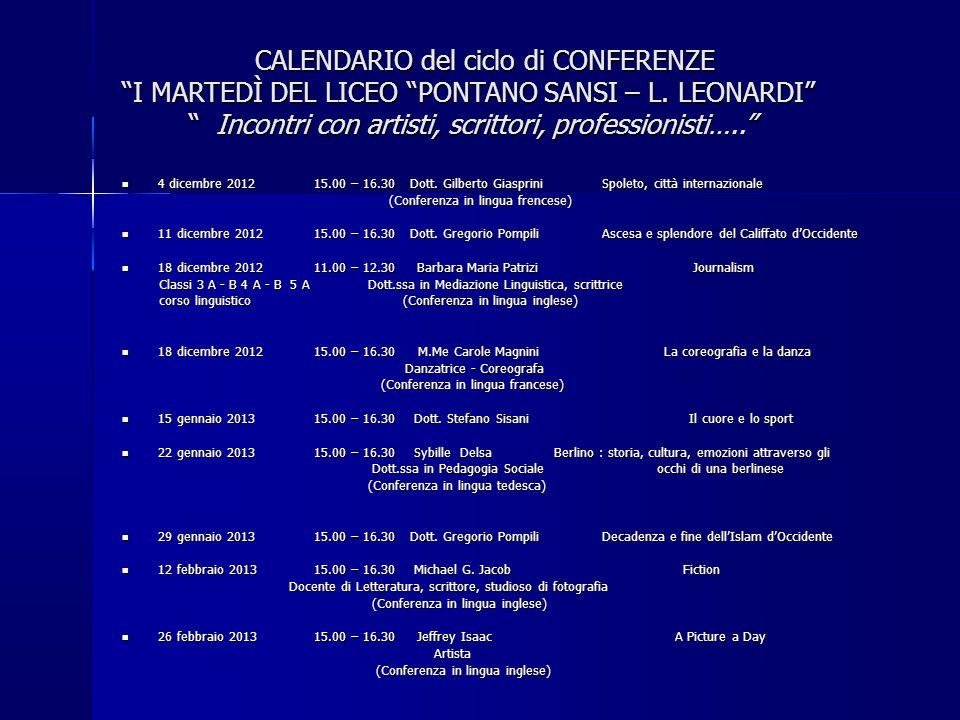 """CALENDARIO del ciclo di CONFERENZE """"I MARTEDÌ DEL LICEO """"PONTANO SANSI – L. LEONARDI"""" """" Incontri con artisti, scrittori, professionisti….."""" CALENDARIO"""