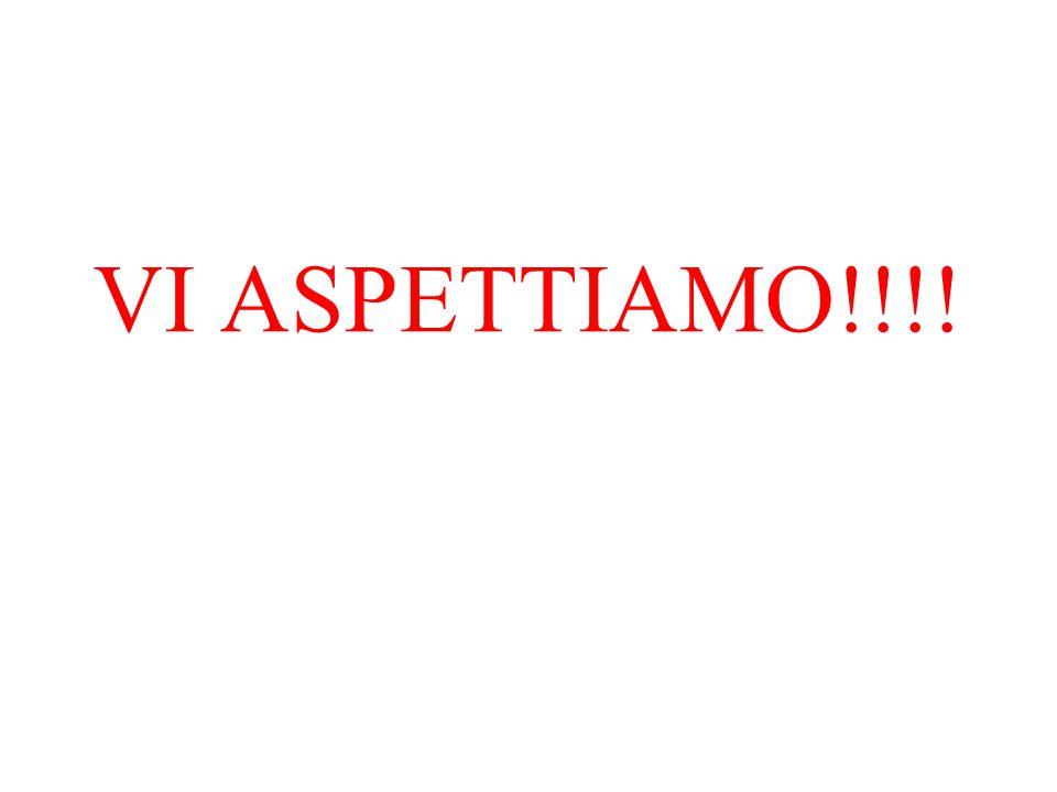 VI ASPETTIAMO!!!!