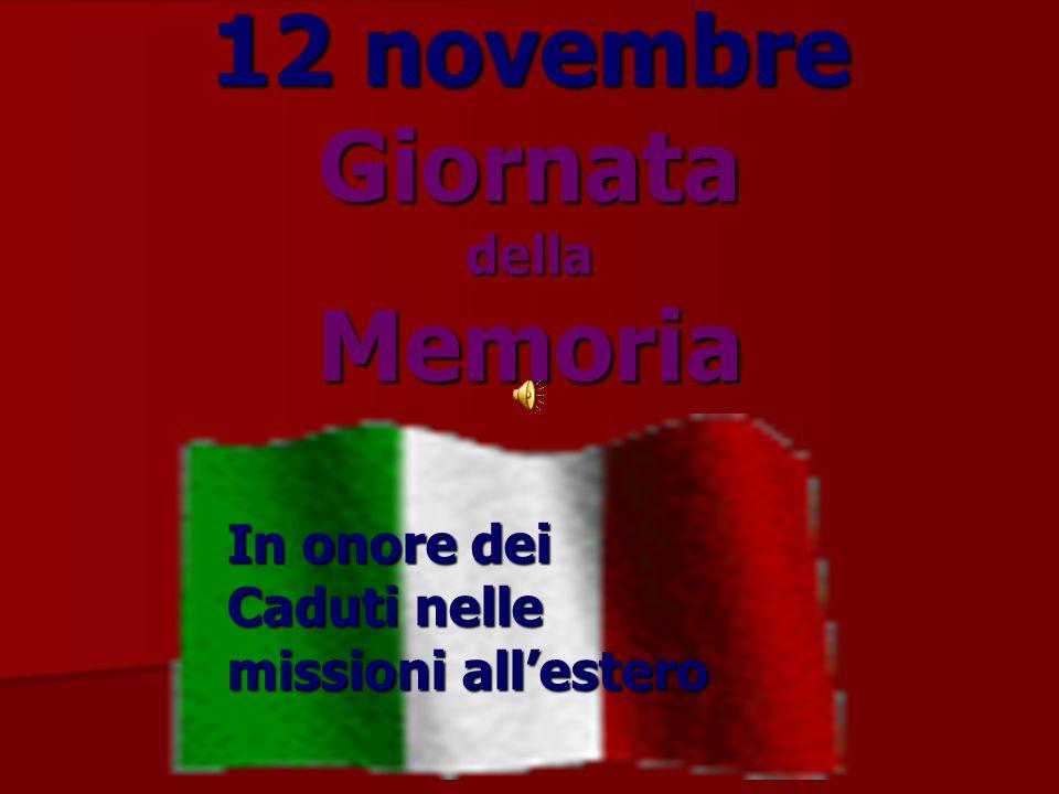 12 novembre Giornata della Memoria In onore dei Caduti nelle missioni all'estero