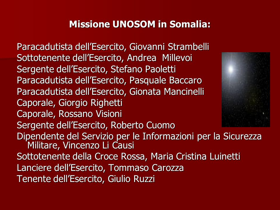 Missione UNOSOM in Somalia: Paracadutista dell'Esercito, Giovanni Strambelli Sottotenente dell'Esercito, Andrea Millevoi Sergente dell'Esercito, Stefa