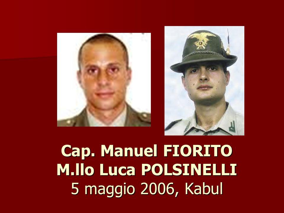 Cap. Manuel FIORITO M.llo Luca POLSINELLI 5 maggio 2006, Kabul