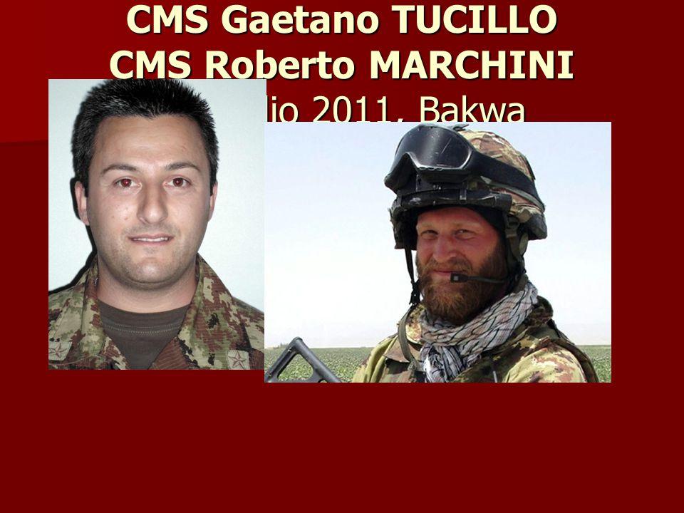 CMS Gaetano TUCILLO CMS Roberto MARCHINI 12 luglio 2011, Bakwa