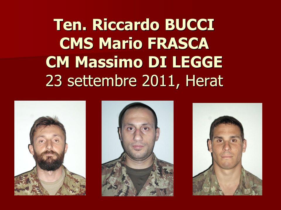 Ten. Riccardo BUCCI CMS Mario FRASCA CM Massimo DI LEGGE 23 settembre 2011, Herat