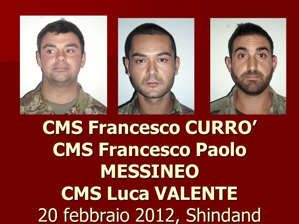 CMS Francesco CURRO' CMS Francesco Paolo MESSINEO CMS Luca VALENTE 20 febbraio 2012, Shindand