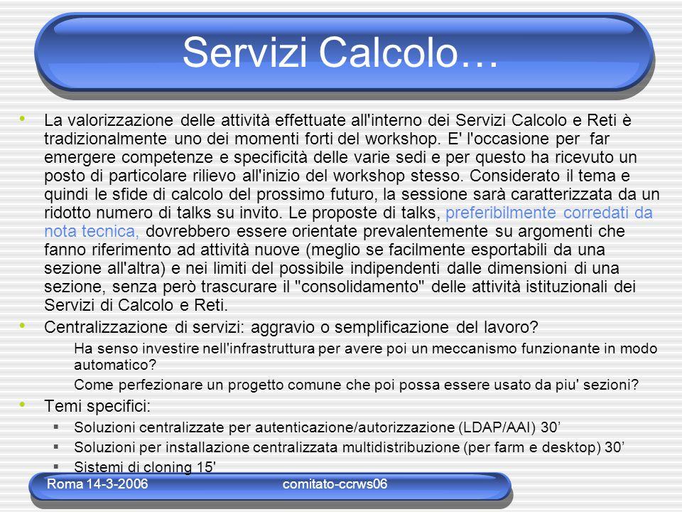 Roma 14-3-2006comitato-ccrws06 Servizi Calcolo… La valorizzazione delle attività effettuate all'interno dei Servizi Calcolo e Reti è tradizionalmente