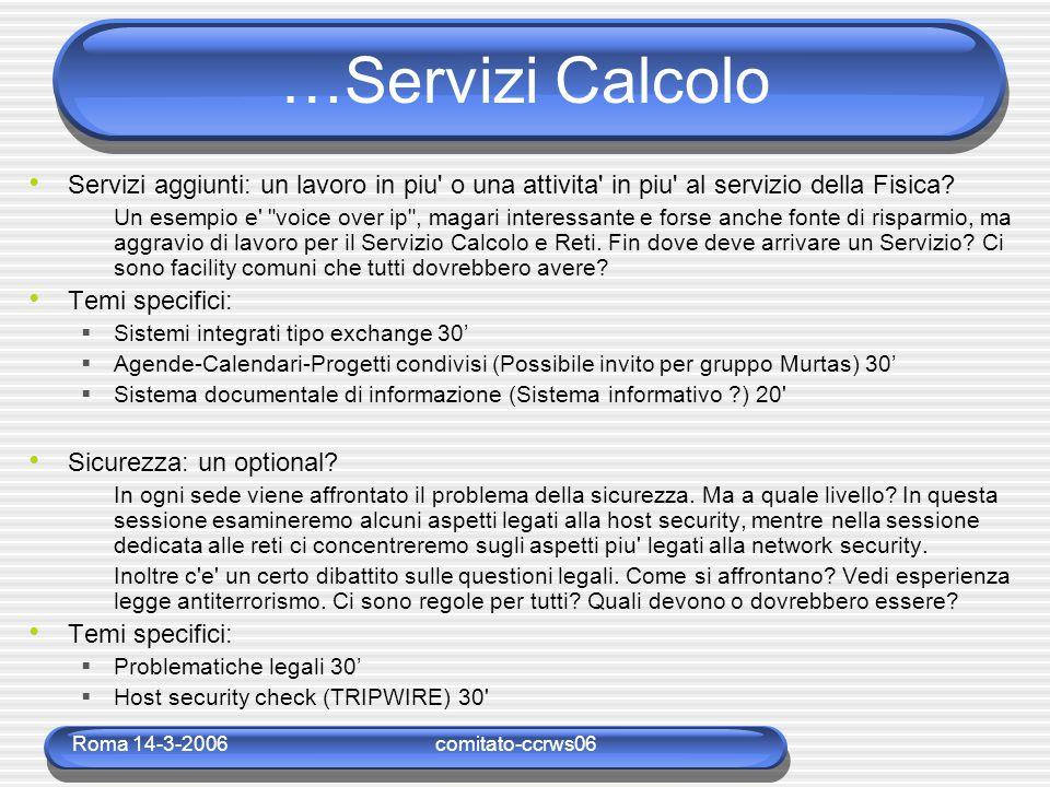 Roma 14-3-2006comitato-ccrws06 …Servizi Calcolo Servizi aggiunti: un lavoro in piu' o una attivita' in piu' al servizio della Fisica? Un esempio e'
