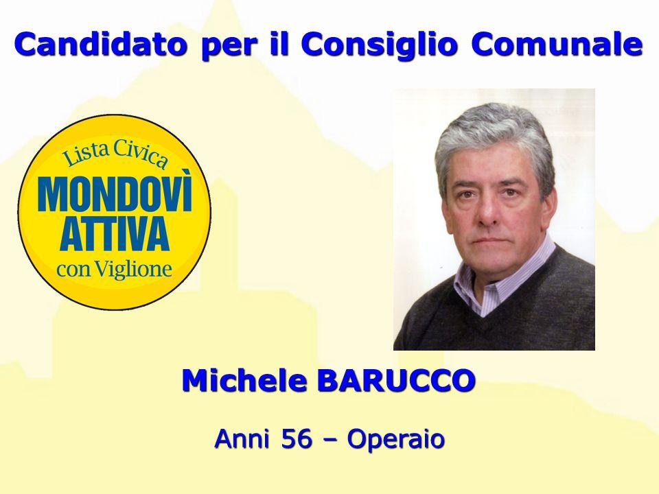 Michele BARUCCO Candidato per il Consiglio Comunale Anni 56 – Operaio