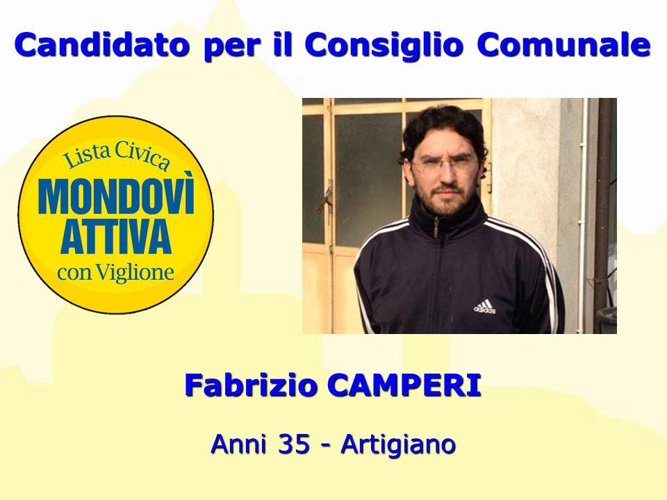 Fabrizio CAMPERI Candidato per il Consiglio Comunale Anni 35 - Artigiano