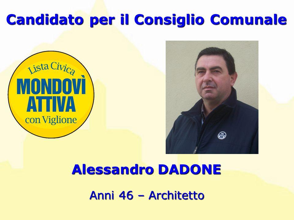 Alessandro DADONE Candidato per il Consiglio Comunale Anni 46 – Architetto