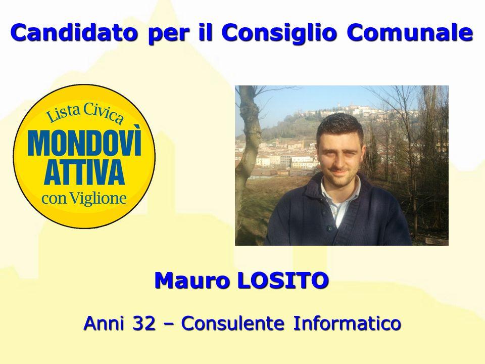 Mauro LOSITO Candidato per il Consiglio Comunale Anni 32 – Consulente Informatico