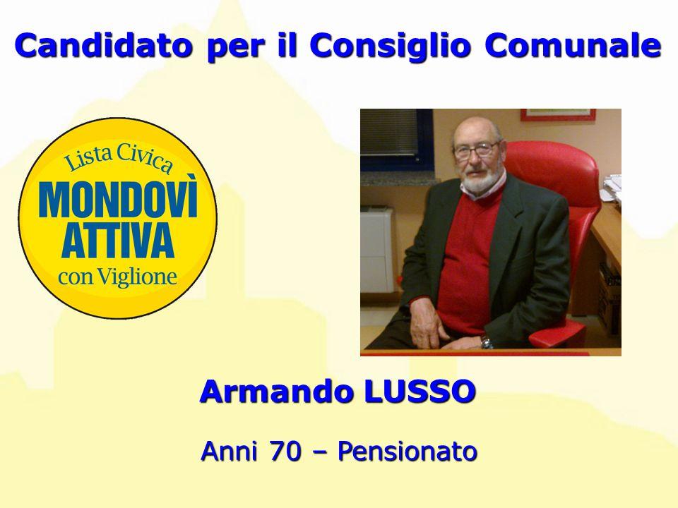 Armando LUSSO Candidato per il Consiglio Comunale Anni 70 – Pensionato