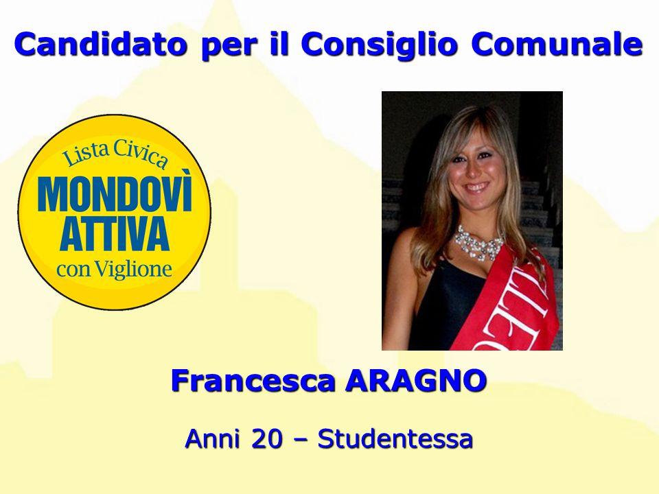 Francesca ARAGNO Candidato per il Consiglio Comunale Anni 20 – Studentessa