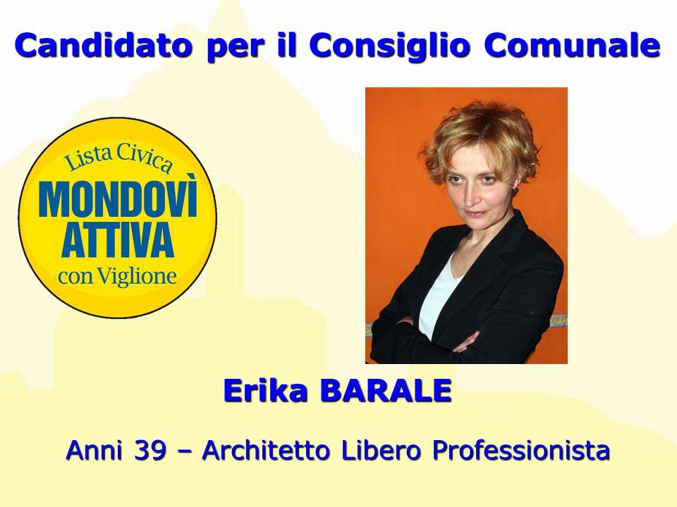 Erika BARALE Candidato per il Consiglio Comunale Anni 39 – Architetto Libero Professionista