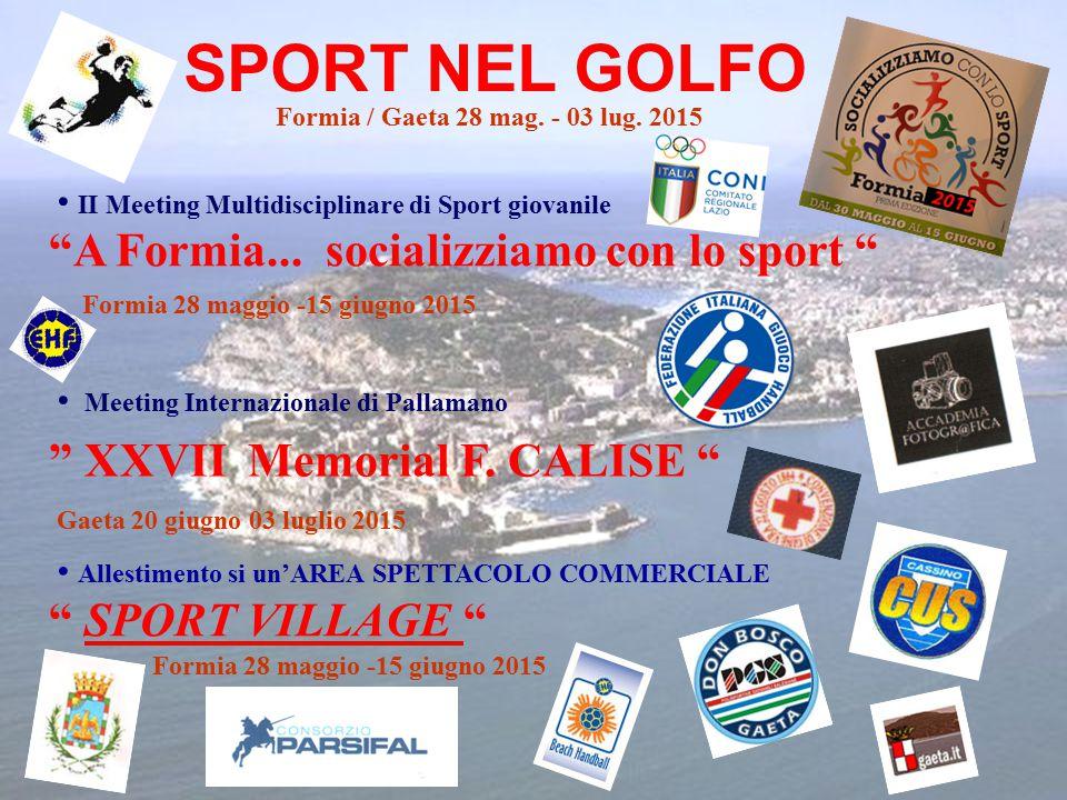 SPORT NEL GOLFO Formia / Gaeta 28 mag. - 03 lug.