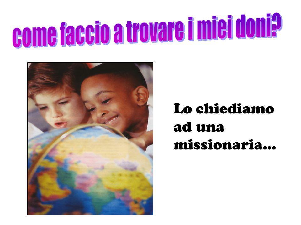 Lo chiediamo ad una missionaria…