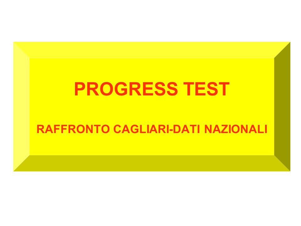 PROGRESS TEST RAFFRONTO CAGLIARI-DATI NAZIONALI