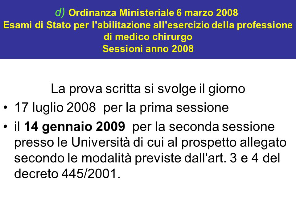 d) Ordinanza Ministeriale 6 marzo 2008 Esami di Stato per l'abilitazione all'esercizio della professione di medico chirurgo Sessioni anno 2008 La prov