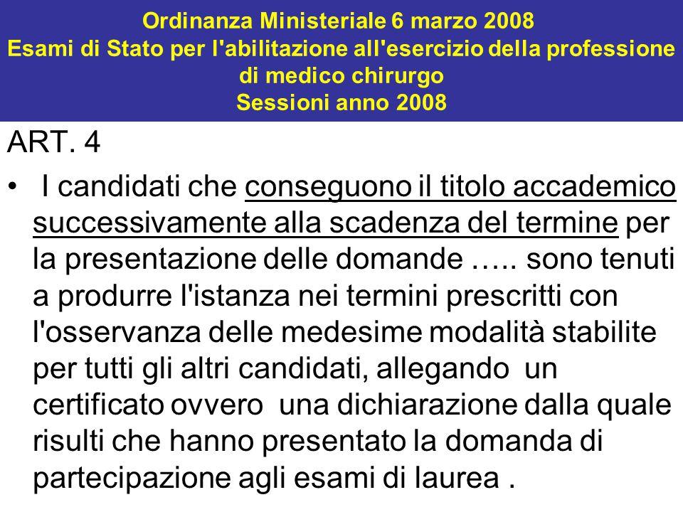 Ordinanza Ministeriale 6 marzo 2008 Esami di Stato per l'abilitazione all'esercizio della professione di medico chirurgo Sessioni anno 2008 ART. 4 I c