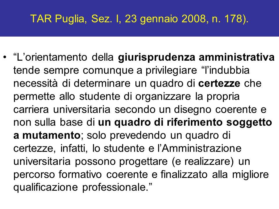 """TAR Puglia, Sez. I, 23 gennaio 2008, n. 178). """"L'orientamento della giurisprudenza amministrativa tende sempre comunque a privilegiare """"l'indubbia nec"""