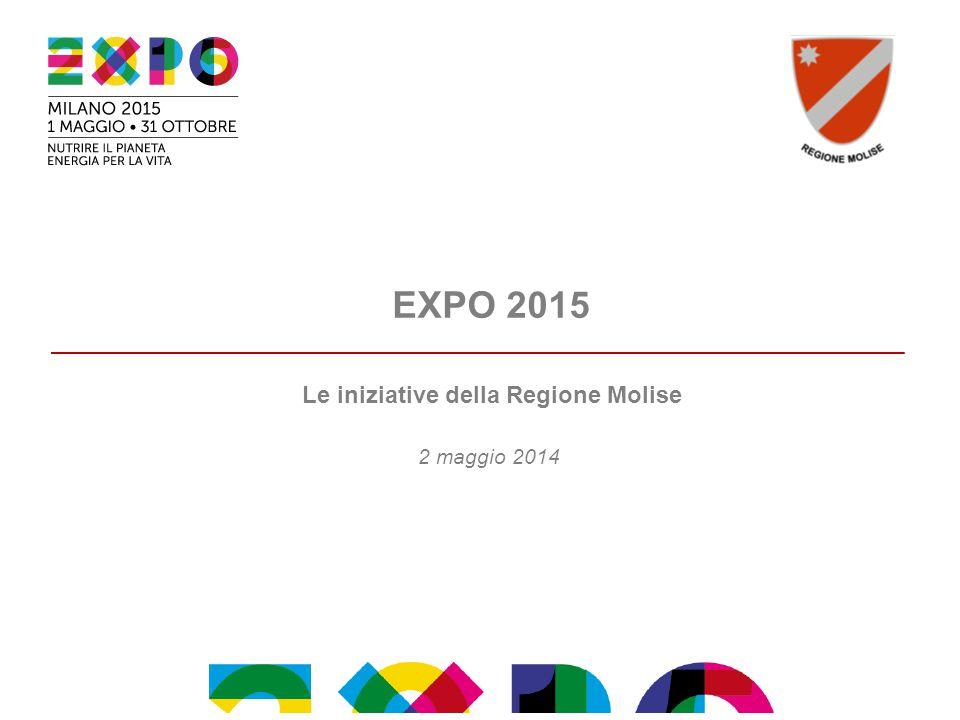 EXPO 2015 Le iniziative della Regione Molise 2 maggio 2014