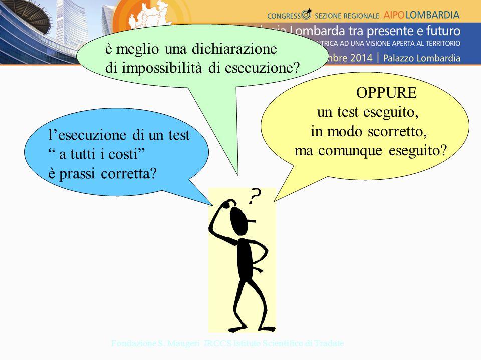 l'esecuzione di un test a tutti i costi è prassi corretta.