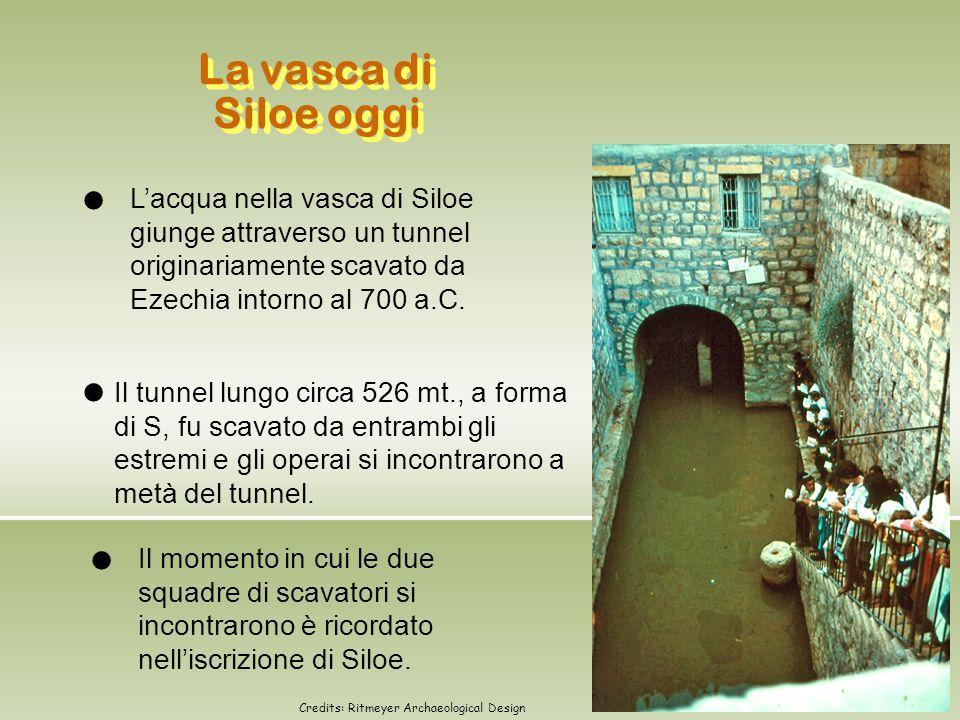La vasca di Siloe oggi Il momento in cui le due squadre di scavatori si incontrarono è ricordato nell'iscrizione di Siloe. Il tunnel lungo circa 526 m