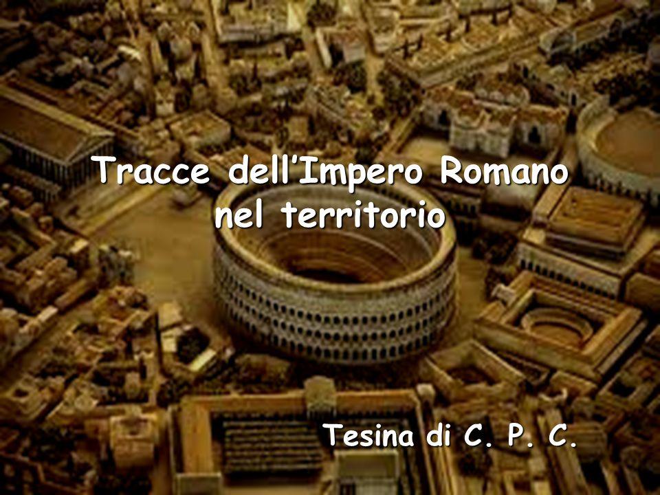 Tracce dell'Impero Romano nel territorio Tesina di C. P. C.